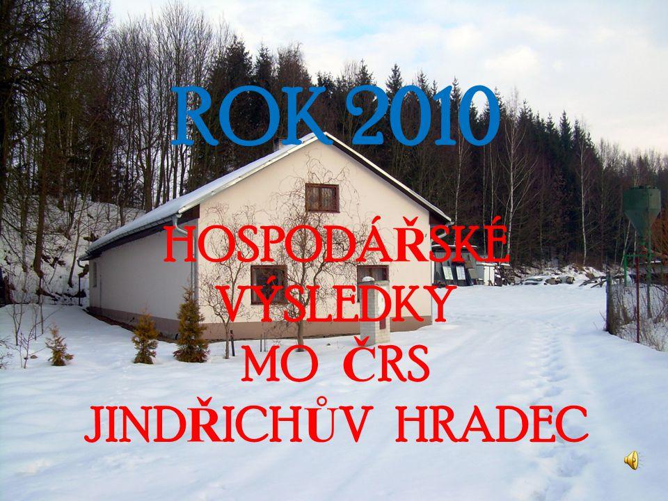 ROK 2010 HOSPODÁ Ř SKÉ VÝSLEDKY MO Č RS JIND Ř ICH Ů V HRADEC