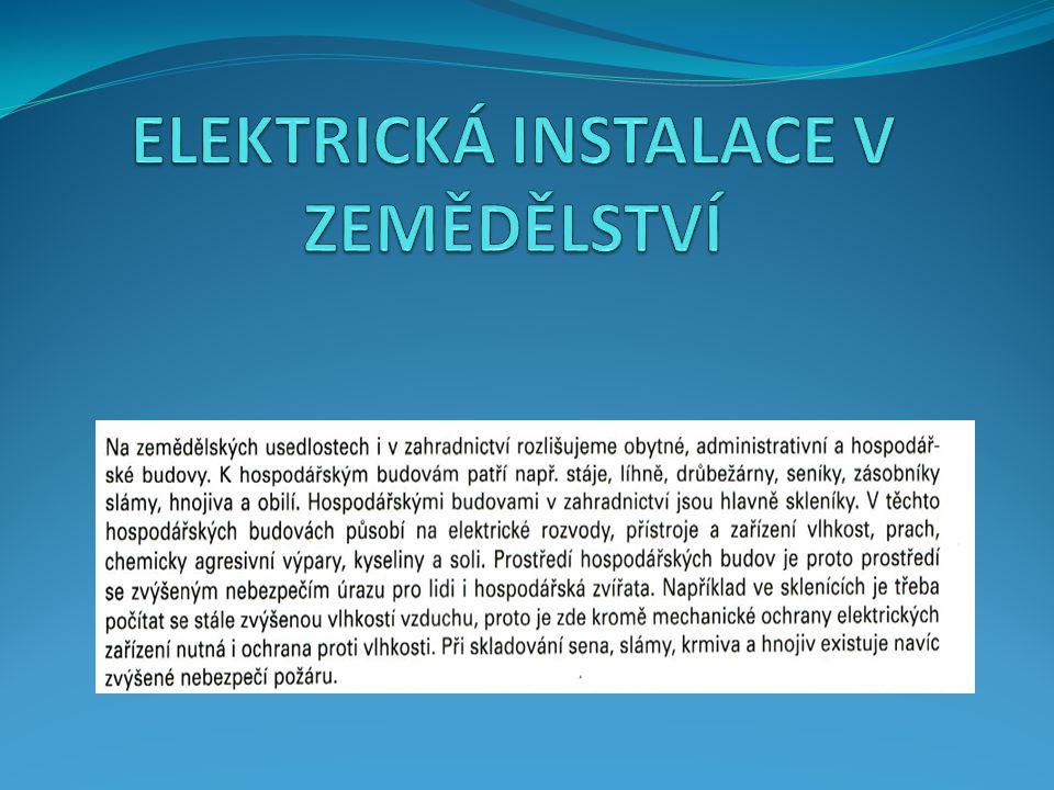 PROVEDENÍ ELEKTRICKÉ INSTALACE PRO INSTALACE V OBYTNÝCH A ADMINISTRATIVNÍCH BUDOVÁCH PLATÍ NORMA ČSN 33 2130.