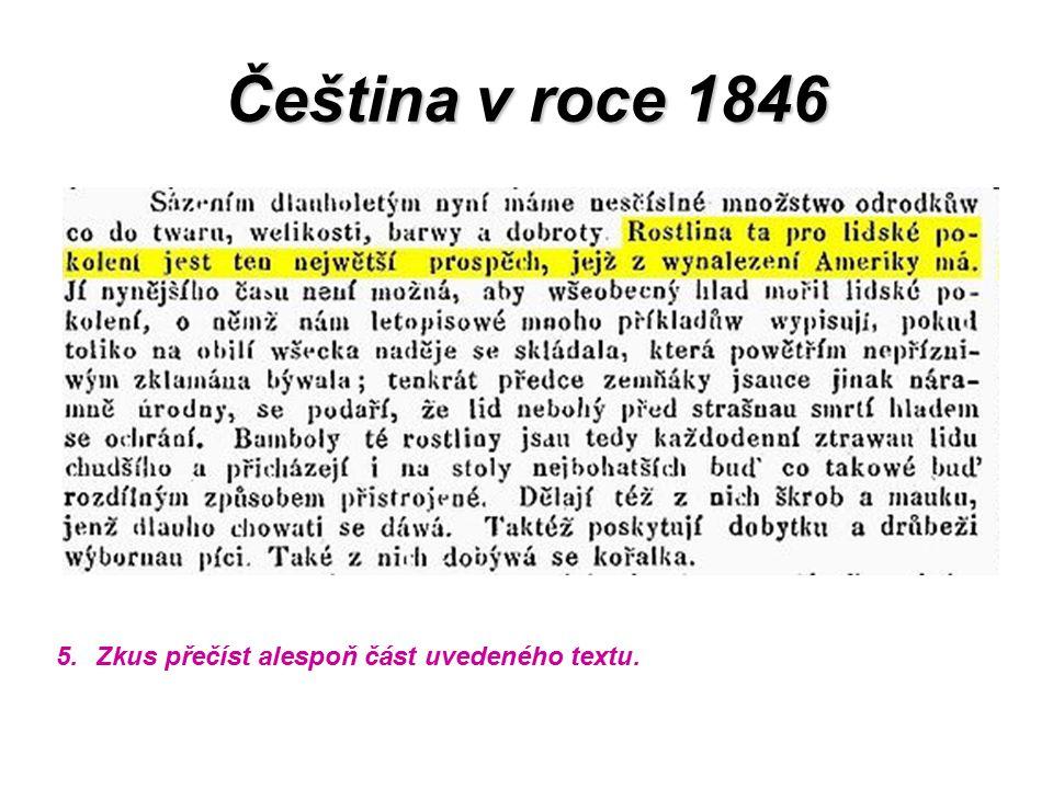 Čeština v roce 1846 5.Zkus přečíst alespoň část uvedeného textu.
