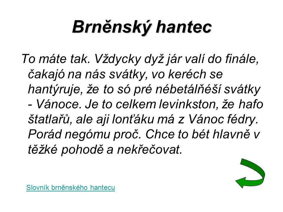 Brněnský hantec To máte tak.