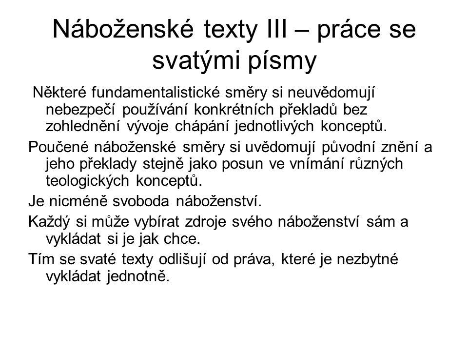 Náboženské texty III – práce se svatými písmy Některé fundamentalistické směry si neuvědomují nebezpečí používání konkrétních překladů bez zohlednění