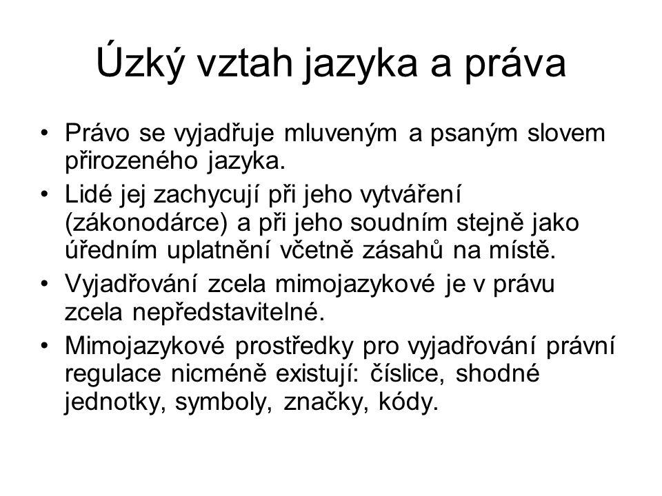 Členství ČR v EU: zásadní změna nebo jenom zvýraznění vstupu dalších jazyků.