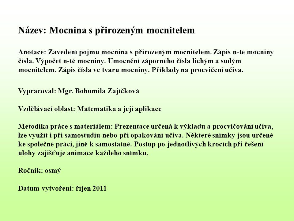 Téma: Mocnina s přirozeným mocnitelem, 8.třída Použitý software: držitel licence - ZŠ J.