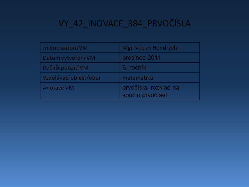 VY_42_INOVACE_384_PRVOČÍSLA Jméno autora VMMgr.