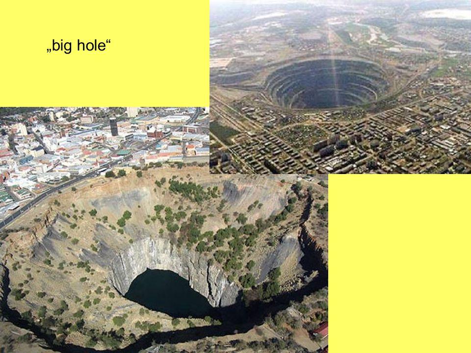 """big hole"""