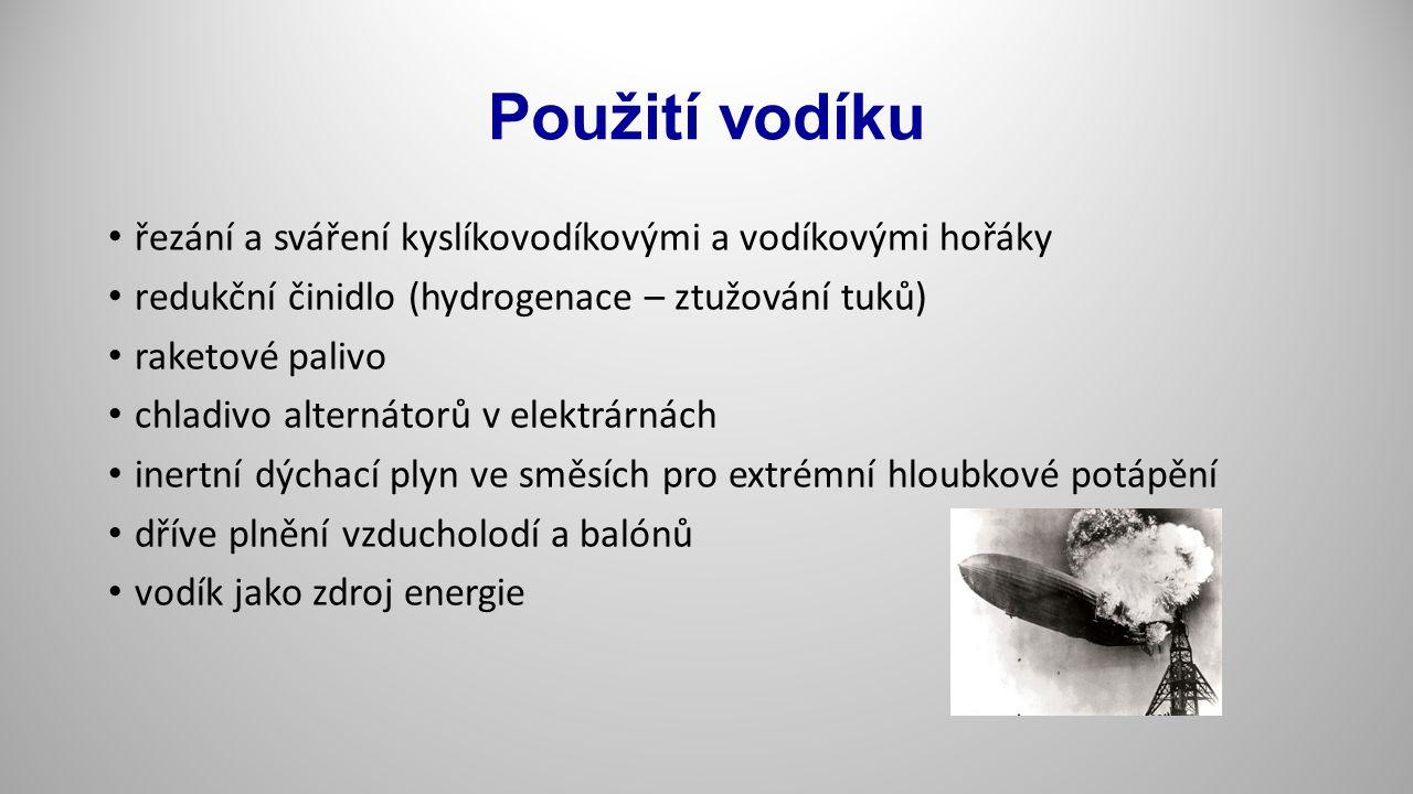 Použití vodíku řezání a sváření kyslíkovodíkovými a vodíkovými hořáky redukční činidlo (hydrogenace – ztužování tuků) raketové palivo chladivo alterná