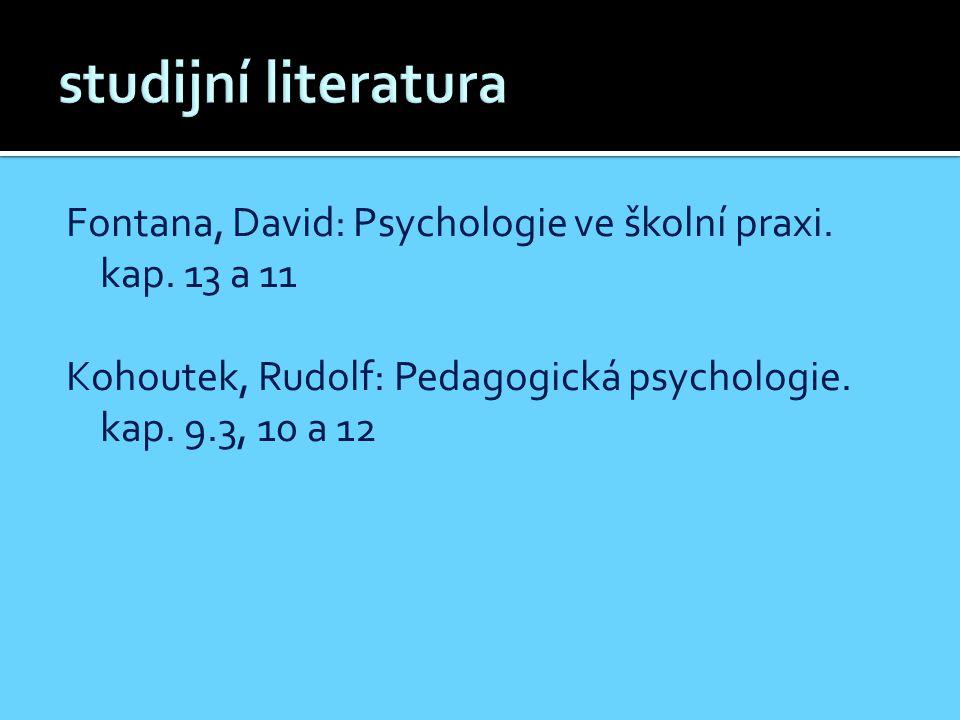 Fontana, David: Psychologie ve školní praxi. kap.