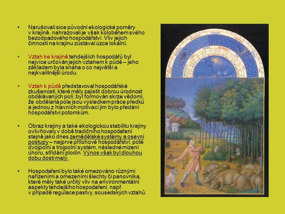 Zemědělci vytvářeli kulturní krajinu nejen svým hospodařením ve smyslu obdělávání půdy a pastvy, ale také jejím doplňováním o obytné, hospodářské a další budovy (stodoly, chlévy, seníky, kolny, sušárny, pazderny, pece atd.), nejrůznější technické stavby (náhony, mostky atd.) o drobnou sakrální architekturu (kapličky, boží muka a kříže) a komunikace (cesty, úvozy, chodníky).