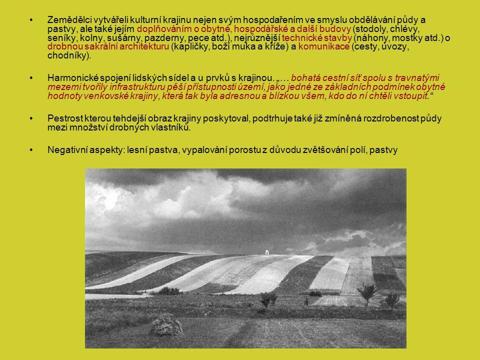Zemědělci vytvářeli kulturní krajinu nejen svým hospodařením ve smyslu obdělávání půdy a pastvy, ale také jejím doplňováním o obytné, hospodářské a da