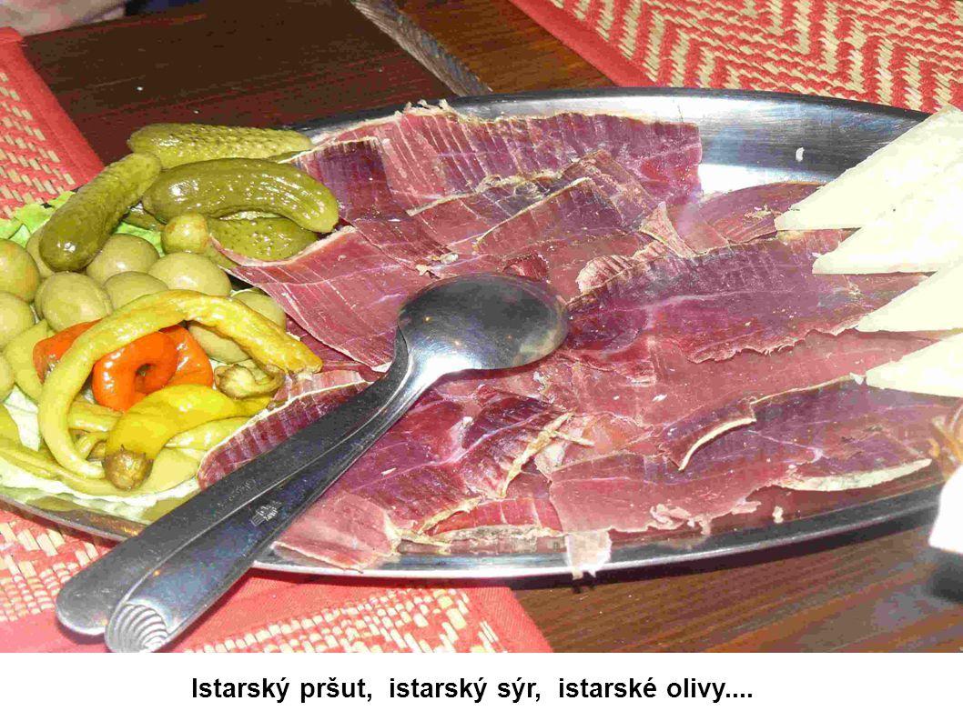 Istarský pršut, istarský sýr, istarské olivy....