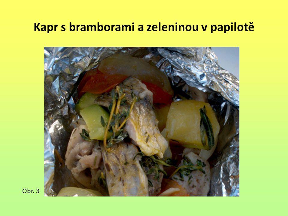 Kapr s bramborami a zeleninou v papilotě Obr. 3