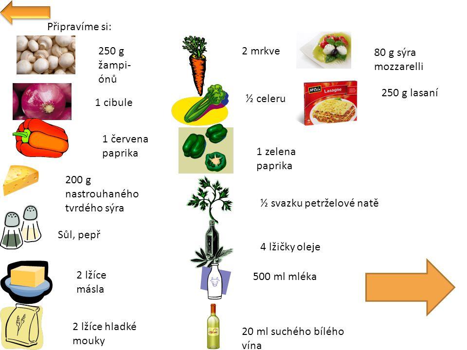 Připravíme si: 250 g lasaní 80 g sýra mozzarelli Sůl, pepř 500 ml mléka 1 cibule 1 červena paprika 1 zelena paprika ½ svazku petrželové natě 4 lžičky