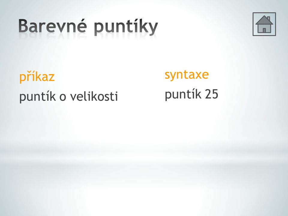 příkaz puntík o velikosti syntaxe puntík 25