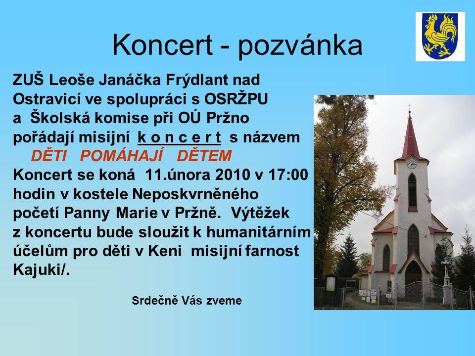 Koncert - pozvánka ZUŠ Leoše Janáčka Frýdlant nad Ostravicí ve spolupráci s OSRŽPU a Školská komise při OÚ Pržno pořádají misijní k o n c e r t s názv