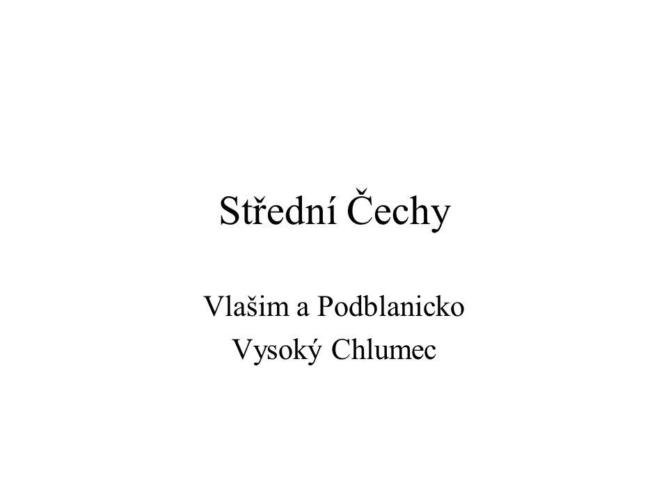Střední Čechy Vlašim a Podblanicko Vysoký Chlumec