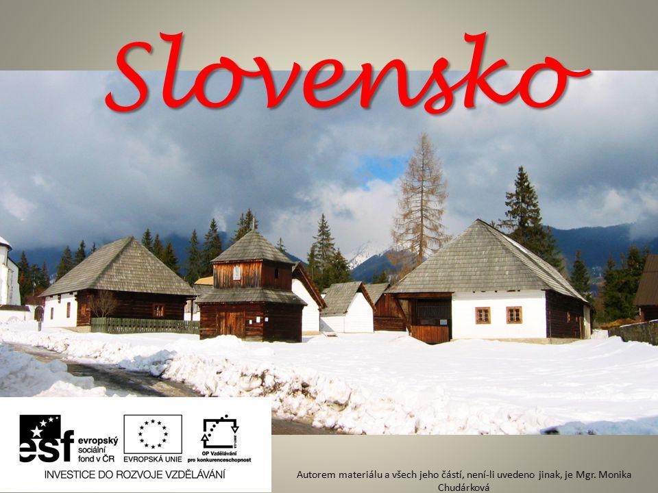 Slovensko Autorem materiálu a všech jeho částí, není-li uvedeno jinak, je Mgr. Monika Chudárková