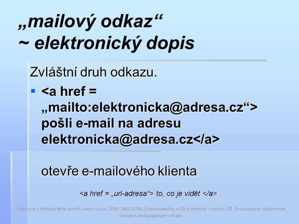 """""""mailový odkaz ~ elektronický dopis Zvláštní druh odkazu."""