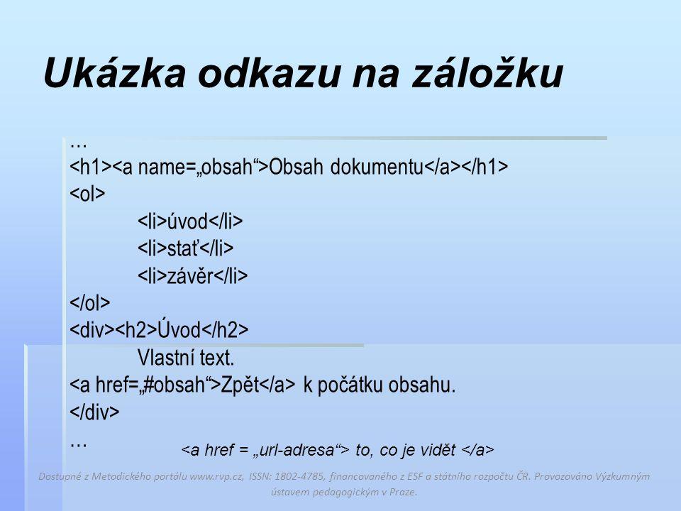 Ukázka odkazu na záložku … Obsah dokumentu úvod stať závěr Úvod Vlastní text.
