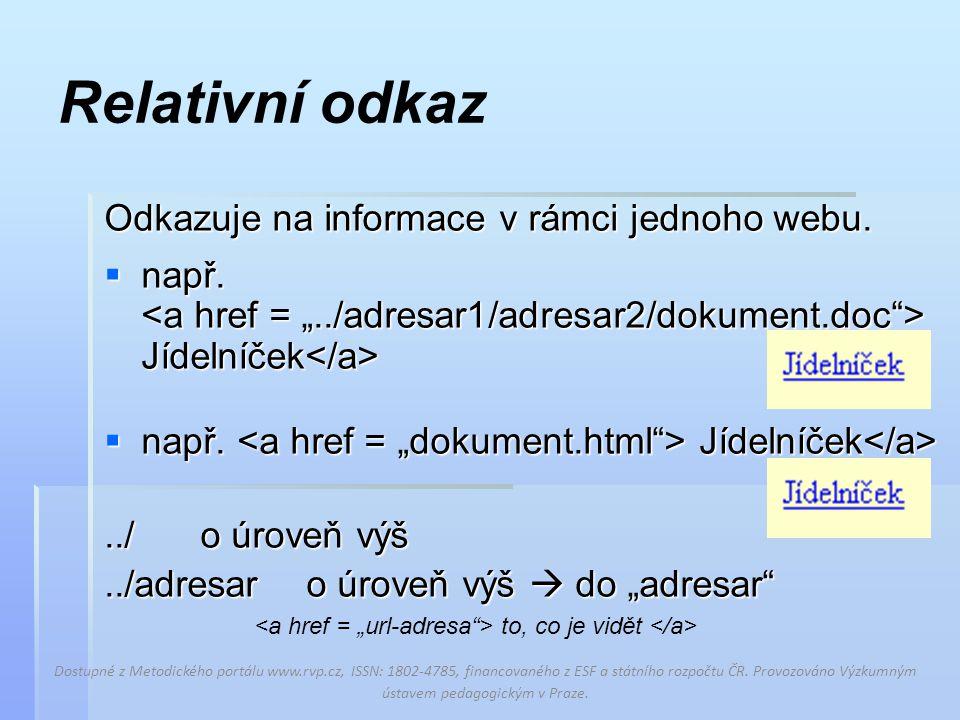 Relativní odkaz Odkazuje na informace v rámci jednoho webu.