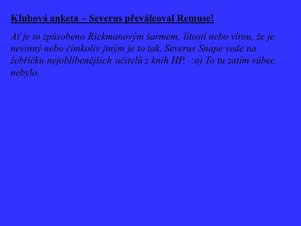 Klubová anketa – Severus převálcoval Remuse.