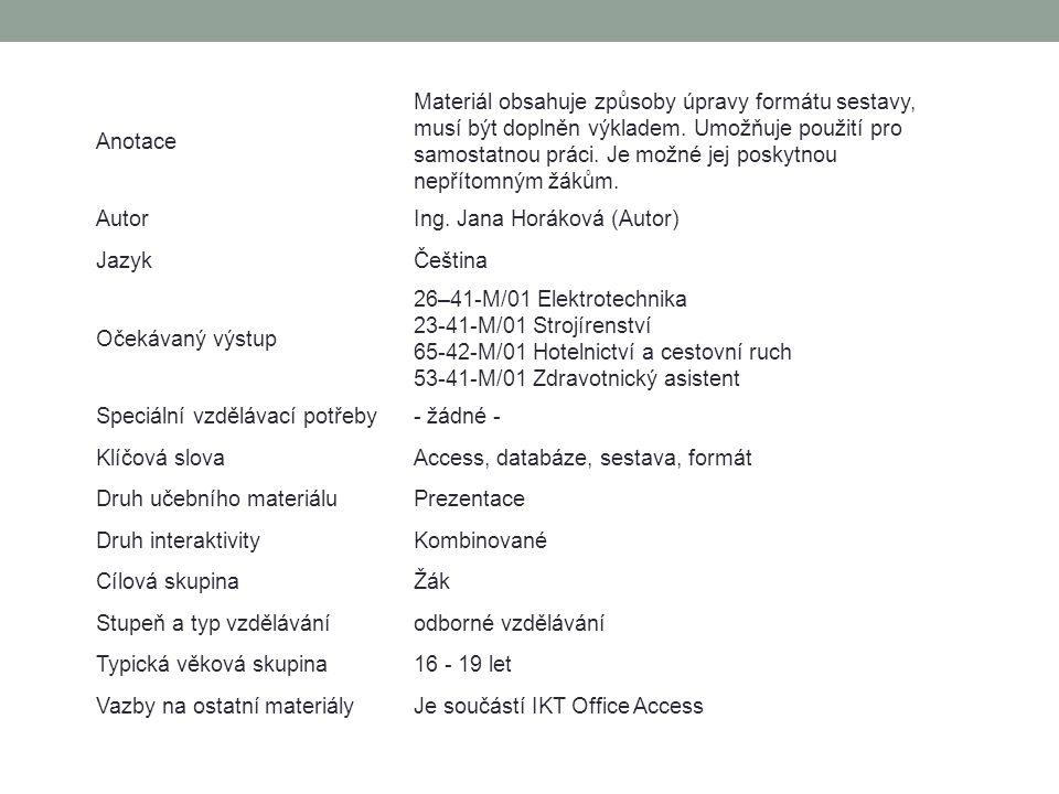 Anotace Materiál obsahuje způsoby úpravy formátu sestavy, musí být doplněn výkladem.