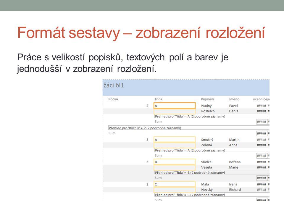 Formát sestavy – zobrazení rozložení Práce s velikostí popisků, textových polí a barev je jednodušší v zobrazení rozložení.