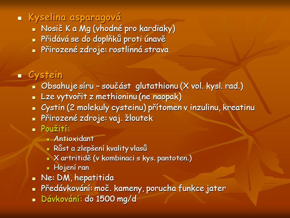 Kyselina asparagová Kyselina asparagová Nosič K a Mg (vhodné pro kardiaky) Nosič K a Mg (vhodné pro kardiaky) Přidává se do doplňků proti únavě Přidáv
