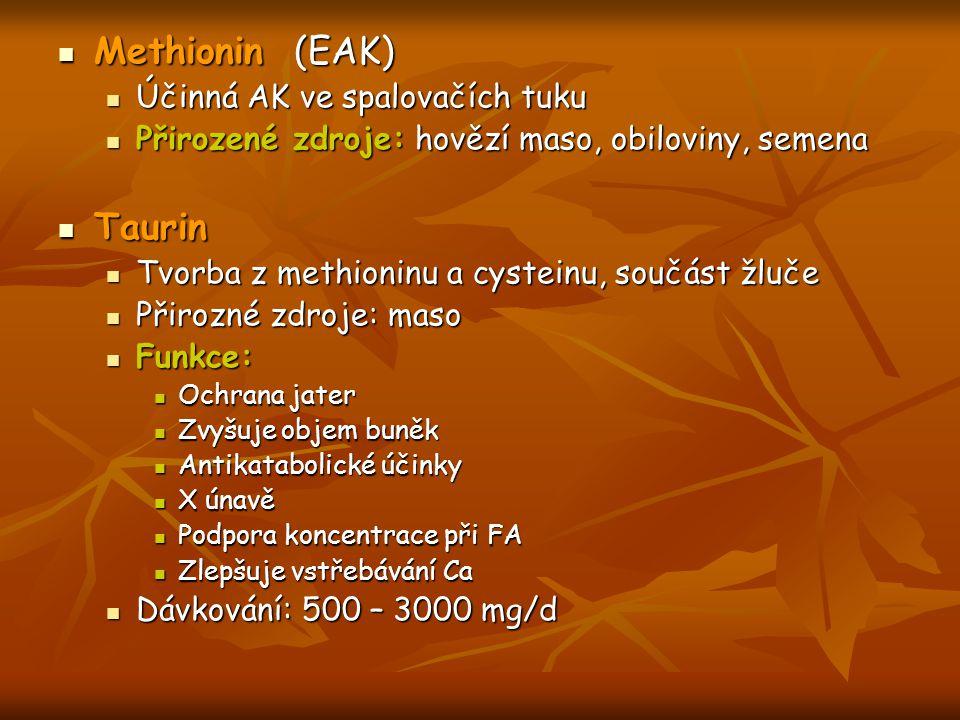 Methionin (EAK) Methionin (EAK) Účinná AK ve spalovačích tuku Účinná AK ve spalovačích tuku Přirozené zdroje: hovězí maso, obiloviny, semena Přirozené