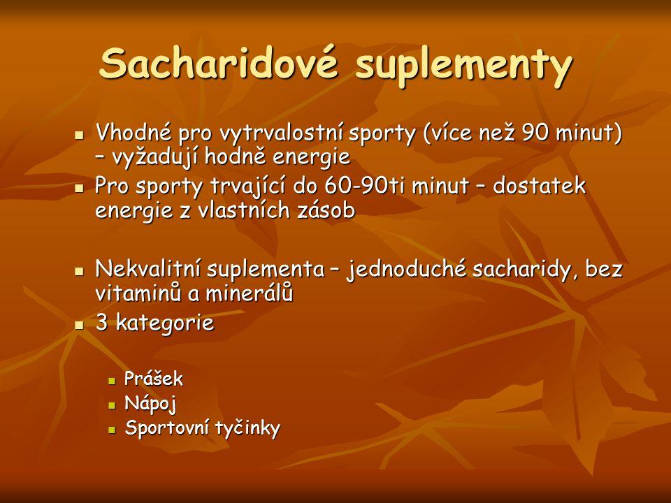 Sacharidové suplementy Vhodné pro vytrvalostní sporty (více než 90 minut) – vyžadují hodně energie Vhodné pro vytrvalostní sporty (více než 90 minut)