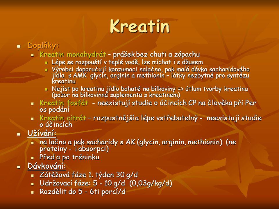 Kreatin Doplňky: Doplňky: Kreatin monohydrát – prášek bez chuti a zápachu Kreatin monohydrát – prášek bez chuti a zápachu Lépe se rozpouští v teplé vo
