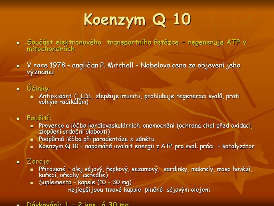 Koenzym Q 10 Součást elektronového transportního řetězce – regeneruje ATP v mitochondriích Součást elektronového transportního řetězce – regeneruje AT
