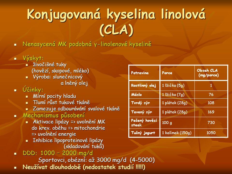 Konjugovaná kyselina linolová (CLA) Nenasycená MK podobná γ-linolenové kyselině Nenasycená MK podobná γ-linolenové kyselině Výskyt: Výskyt: živočišné