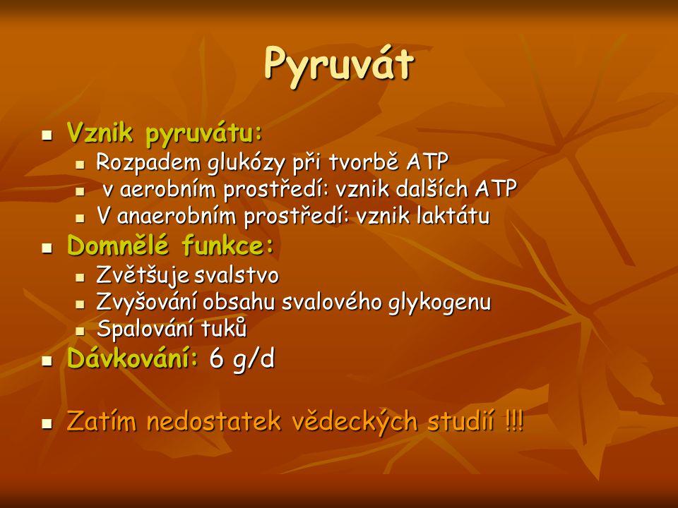 Pyruvát Vznik pyruvátu: Vznik pyruvátu: Rozpadem glukózy při tvorbě ATP Rozpadem glukózy při tvorbě ATP v aerobním prostředí: vznik dalších ATP v aero