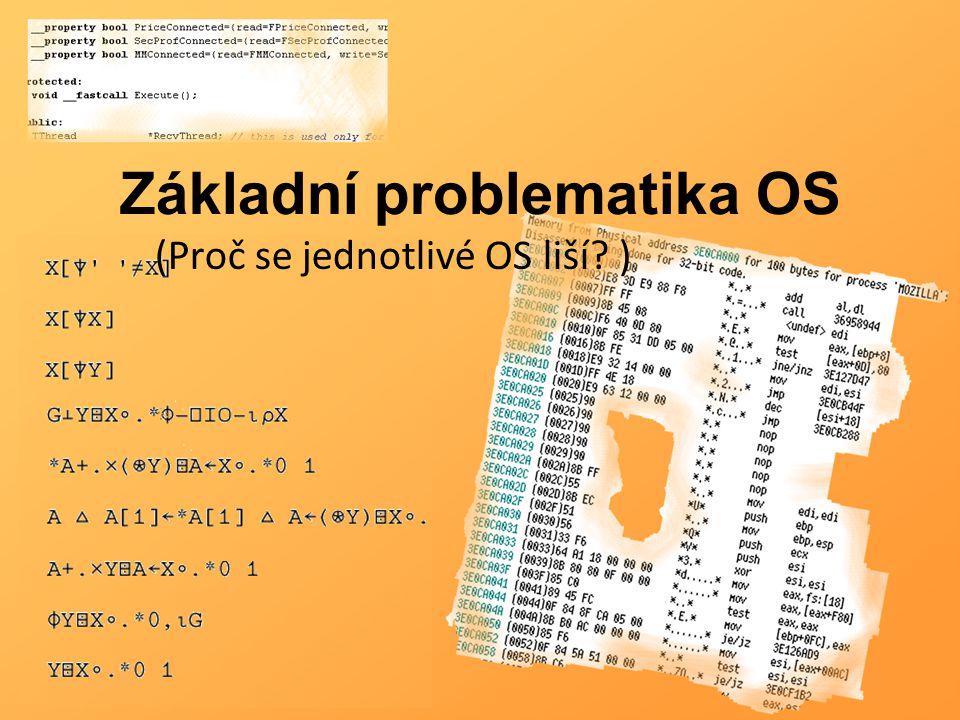 Základní problematika OS (Proč se jednotlivé OS liší )