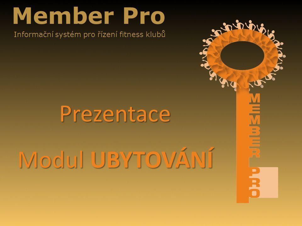 Member Pro Informační systém pro řízení fitness klubů Prezentace Modul UBYTOVÁNÍ