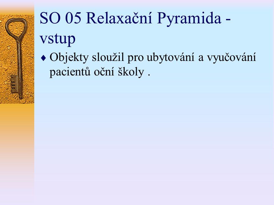 SO 05 Relaxační Pyramida - vstup  Objekty sloužil pro ubytování a vyučování pacientů oční školy.