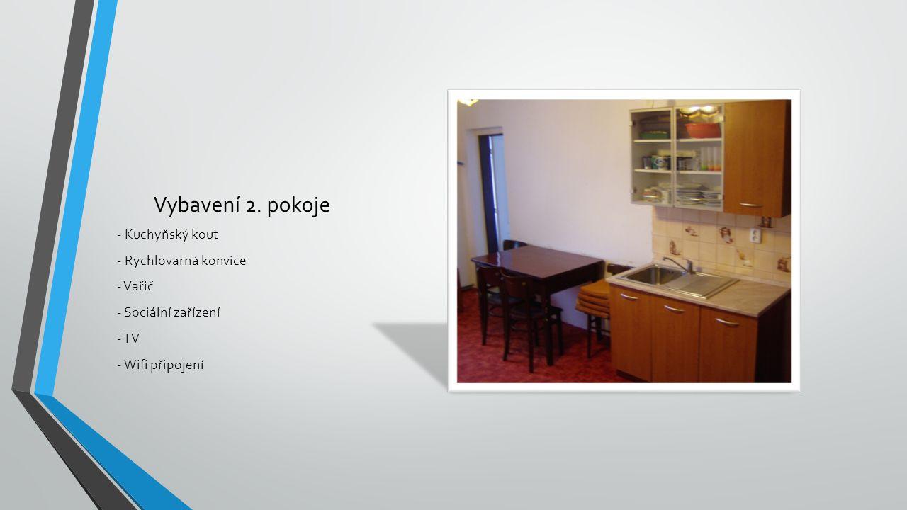 Vybavení 2. pokoje - Kuchyňský kout - Rychlovarná konvice - Vařič - Sociální zařízení - TV - Wifi připojení