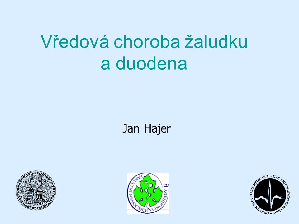 Vředová choroba žaludku a duodena Jan Hajer