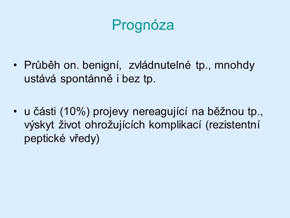 Prognóza Průběh on. benigní, zvládnutelné tp., mnohdy ustává spontánně i bez tp. u části (10%) projevy nereagující na běžnou tp., výskyt život ohrožuj