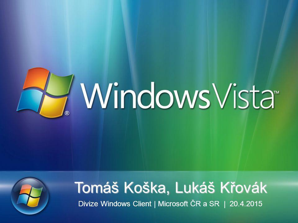 Tomáš Koška, Lukáš Křovák Divize Windows Client | Microsoft ČR a SR | 20.4.2015