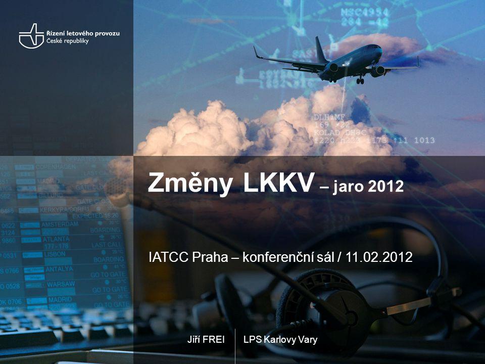 LPS Karlovy VaryJiří FREI Změny LKKV – jaro 2012 IATCC Praha – konferenční sál / 11.02.2012