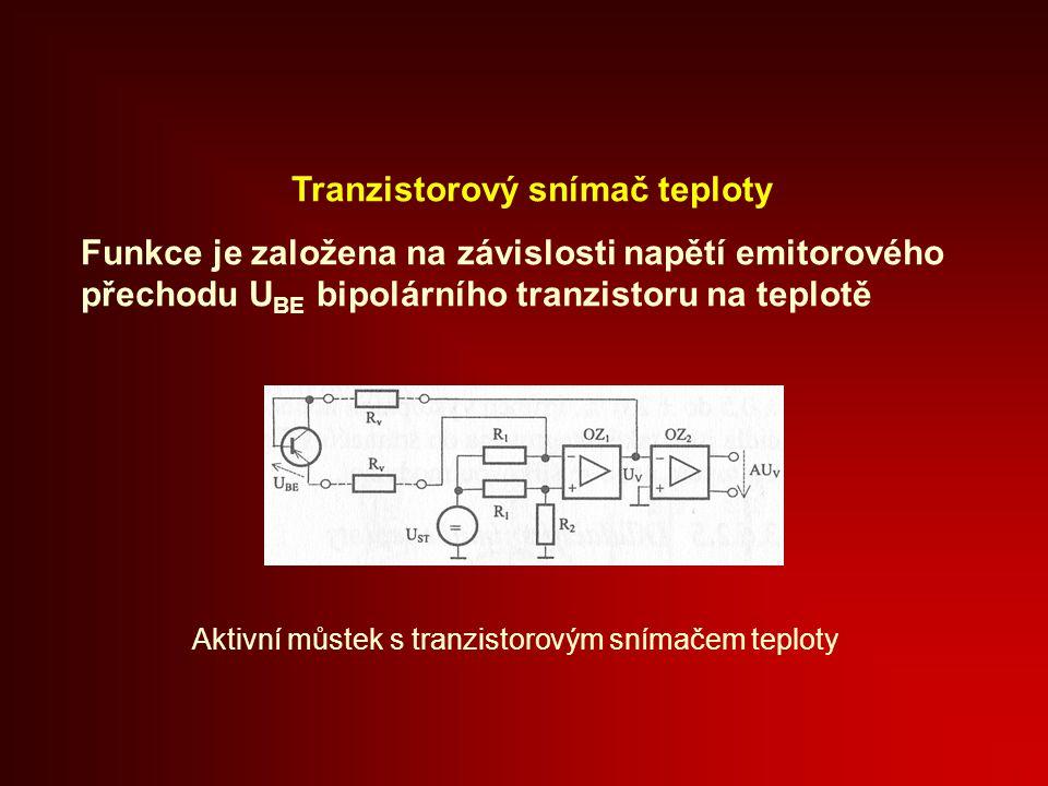 Tranzistorový snímač teploty Funkce je založena na závislosti napětí emitorového přechodu U BE bipolárního tranzistoru na teplotě Aktivní můstek s tranzistorovým snímačem teploty