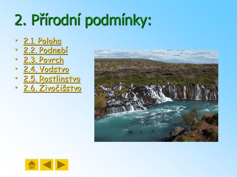Nejvyšší hora: Hvannadalshnukur (2110 m n. m.) Nejvyšší hora: Hvannadalshnukur (2110 m n. m.) Nejdelší řeka: Pjórsá (230 km) Nejdelší řeka: Pjórsá (23