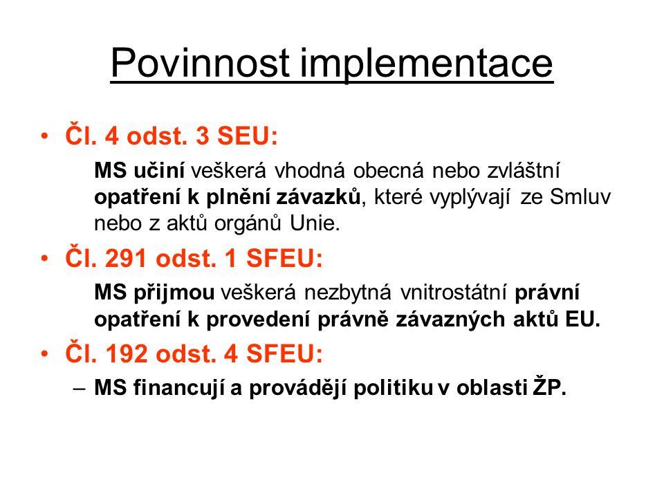 Povinnost implementace Čl. 4 odst.