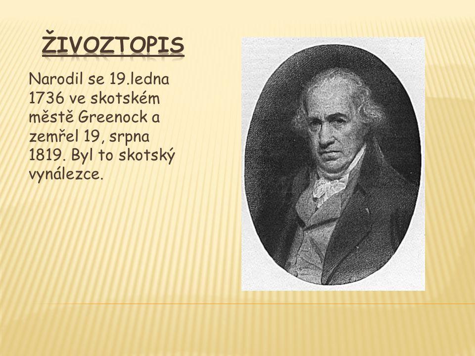Narodil se 19.ledna 1736 ve skotském městě Greenock a zemřel 19, srpna 1819. Byl to skotský vynálezce.