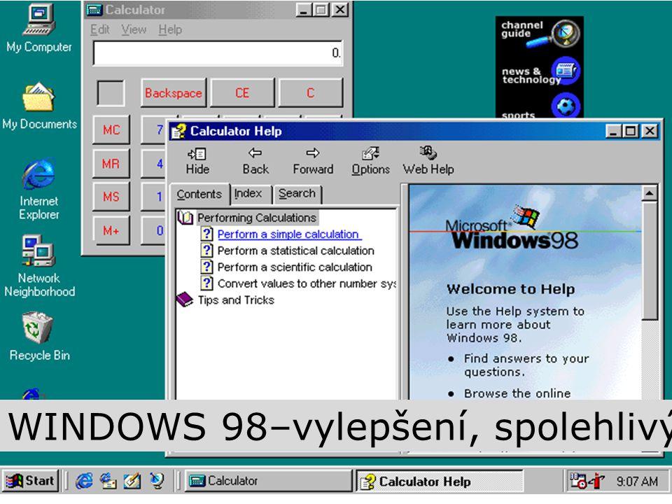 WINDOWS 98–vylepšení, spolehlivý