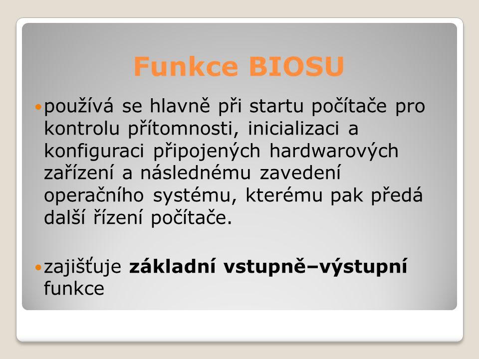 Funkce BIOSU používá se hlavně při startu počítače pro kontrolu přítomnosti, inicializaci a konfiguraci připojených hardwarových zařízení a následnému
