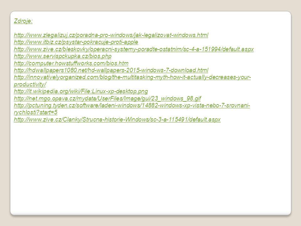 Zdroje: http://www.zlegalizuj.cz/poradna-pro-windows/jak-legalizovat-windows.html http://www.itbiz.cz/psystar-pokracuje-proti-apple http://www.zive.cz