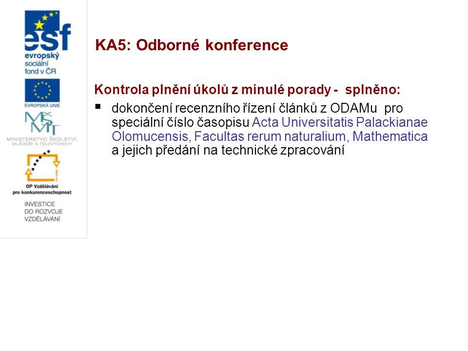 KA5: Odborné konference Kontrola plnění úkolů z minulé porady - splněno:  dokončení recenzního řízení článků z ODAMu pro speciální číslo časopisu Act