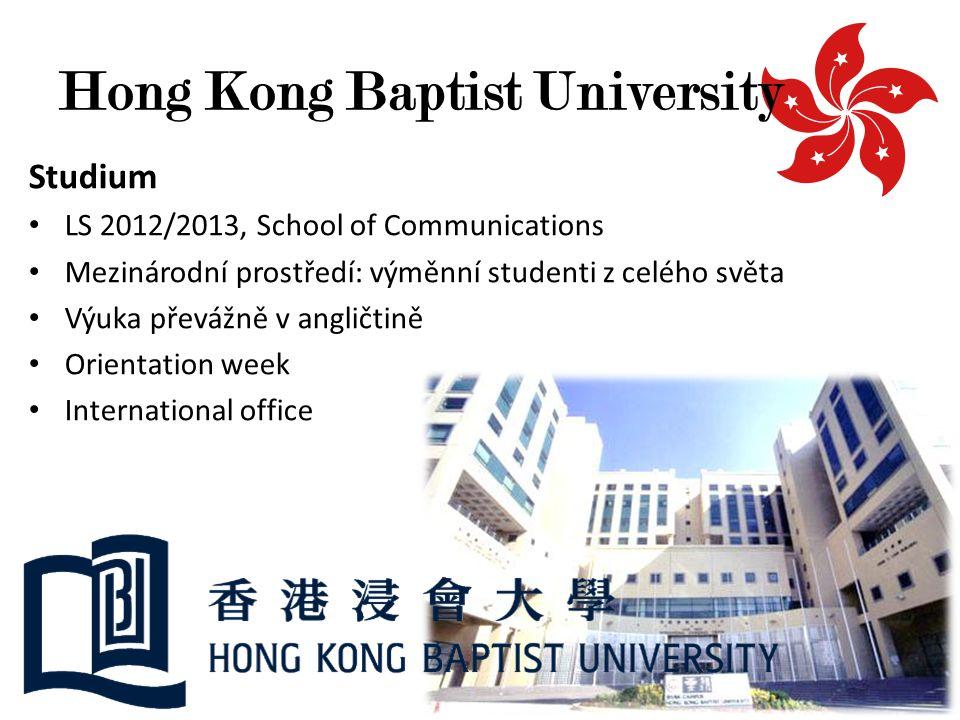 Studium LS 2012/2013, School of Communications Mezinárodní prostředí: výměnní studenti z celého světa Výuka převážně v angličtině Orientation week Int